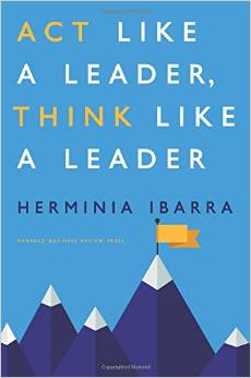 "In ""Act Like a Leader, Think Like a Leader,"" Herminia Ibarra offers advice to help you:  Redefine your job in order to make more strategic contributions, Diversify your network so that you connect to, and learn from, a bigger range of stakeholders ..."